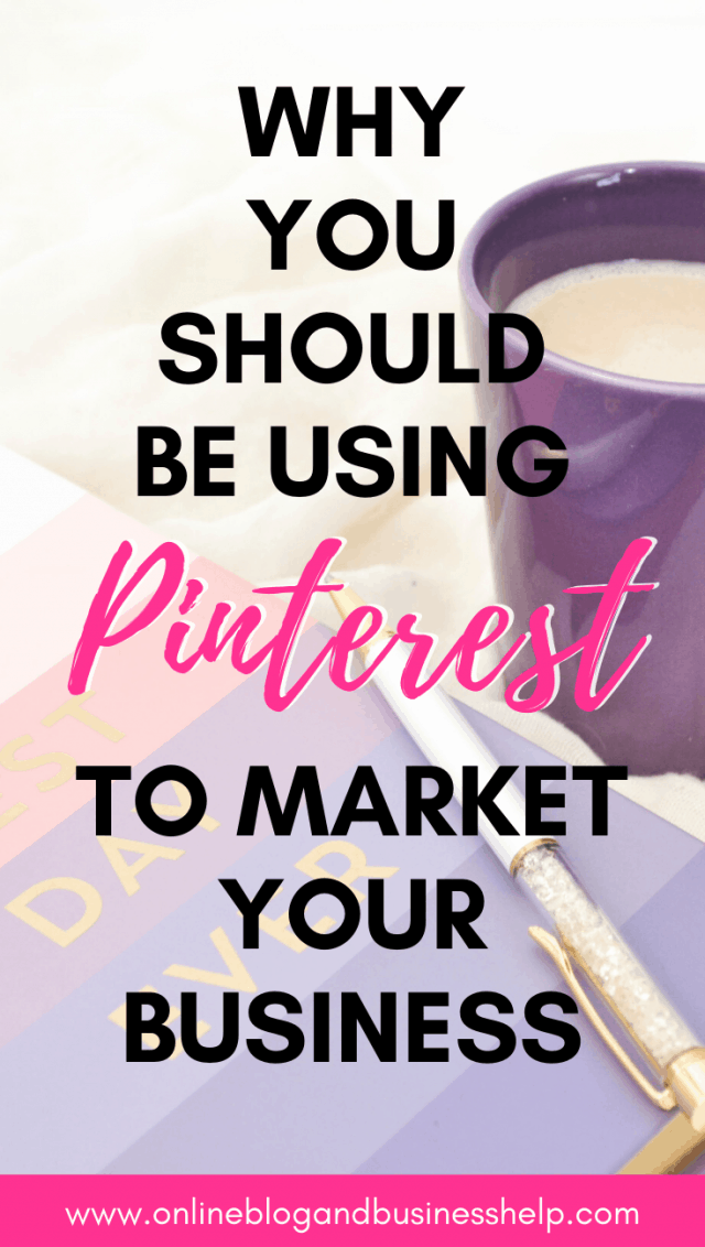 """Purple mug and notebook on desk with the text """"Why you should be using Pinterest to market your business"""""""