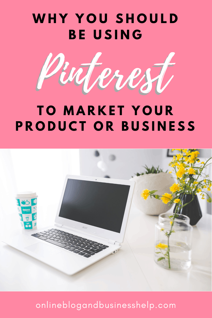 """Open laptop on desk with the text """"why you should be using Pinterest to Market Your product or business"""""""