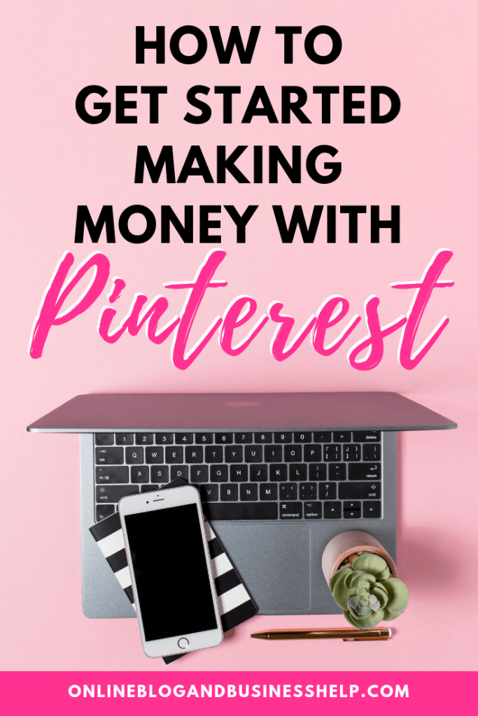 "Laptop and iPhone on pink background with Text ""How to get started making Money with Pinterest"""