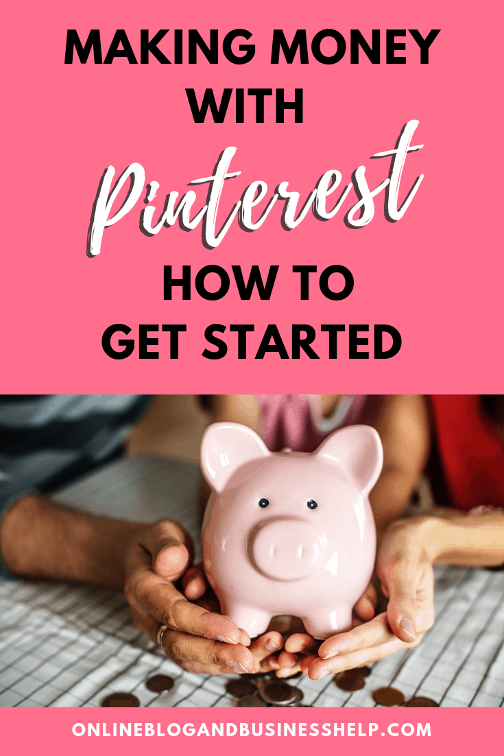"Hands around a piggy bank with text ""making money with Pinterest, how to get started"""