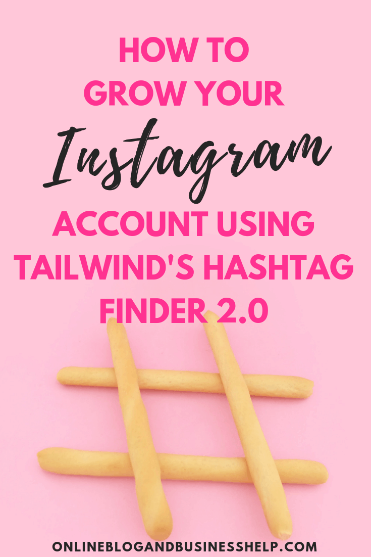 How to Grow Your Instagram Account Using Tailwind's Hashtag Finder 2.0