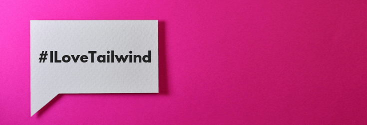 Hashtag: I Love Tailwind on a pink background