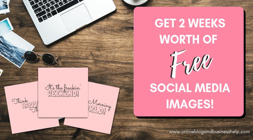 2 Weeks Worth of FREESocial Media Images!