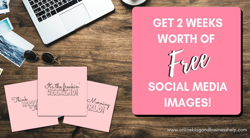 2 Weeks Worth of FREESocial Media Images!