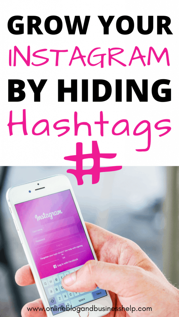 "Hand holding an iPhone with the text ""Grow Your Instagram By Hiding Your Hashtags"""
