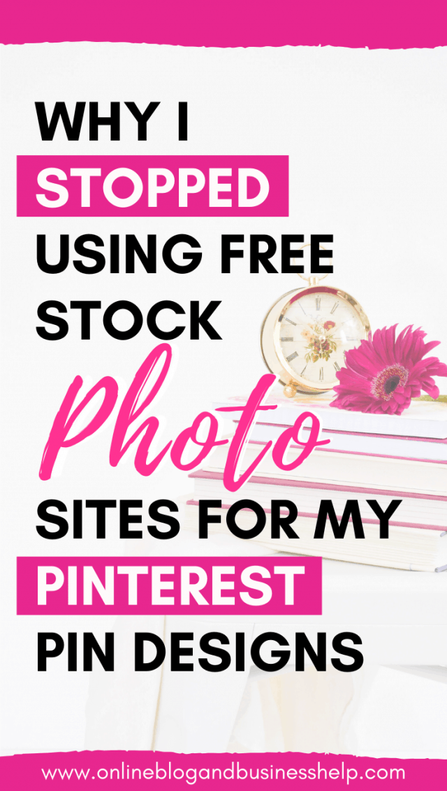 """Stack of books with a clock and flower with text """"Why I stopped using free stock photo sites for my pinterest pin designs"""""""