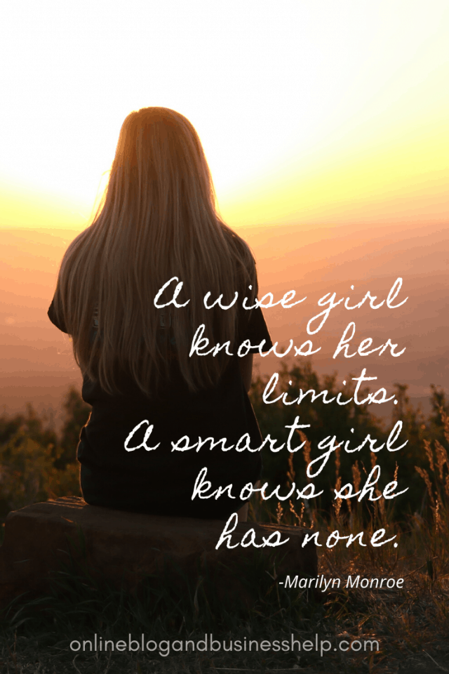 """Quote Image: """"A wise girl knows her limits. A smart girl knows she has none."""" - Marilyn Monroe"""