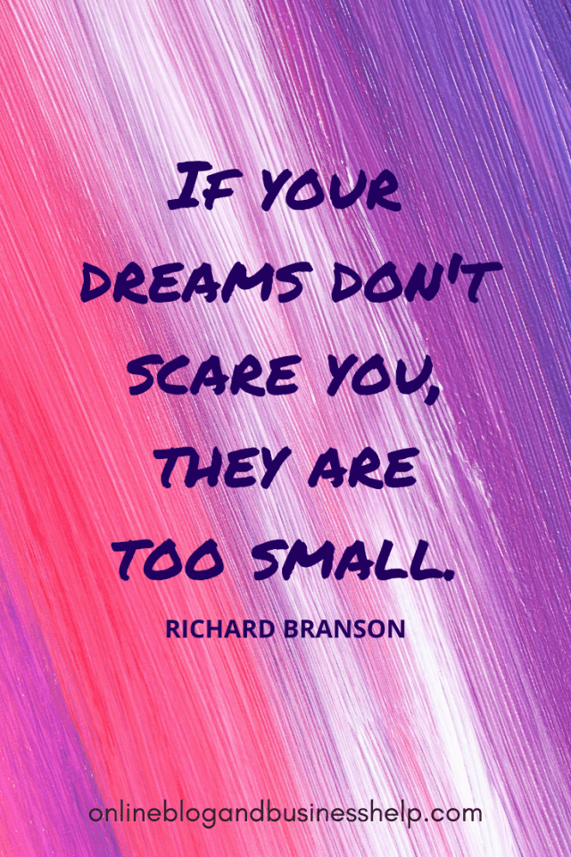 """Quote Image: """"If your dreams don't scare you, they are too small."""" - Richard Branson"""