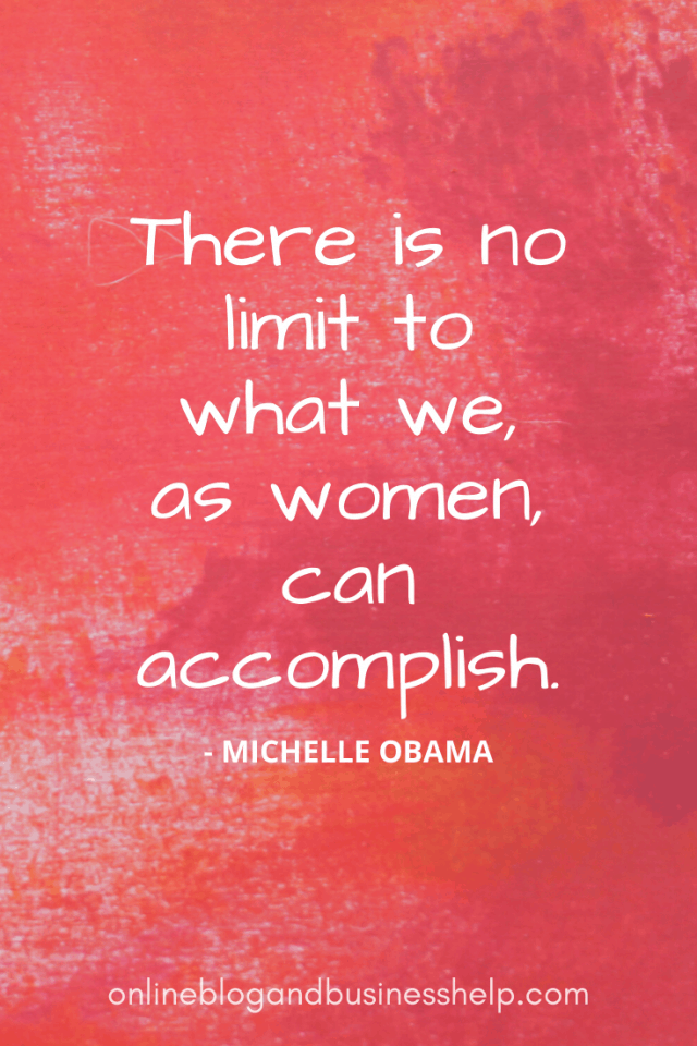 """Quote Image: There is no limit to what we, as women, can accomplish."""" - Michelle Obama"""