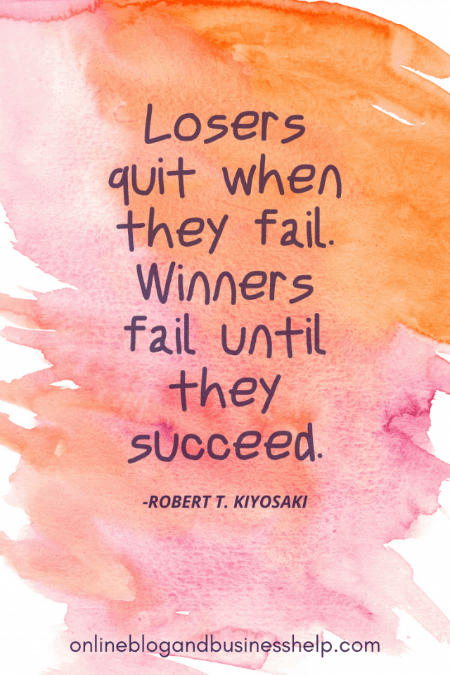 """Quote Image: """"Losers quit when they fail. Winners fail until they succeed. - Robert T. Kiyosaki"""""""