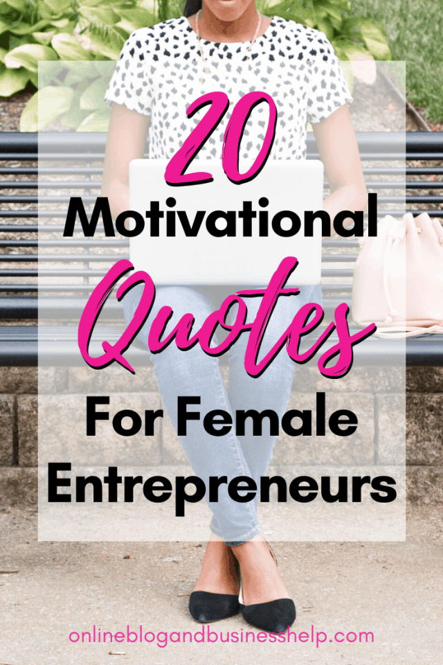 """Woman on bench and the text """"20 Motivational Quotes for Female Entrepreneurs"""""""
