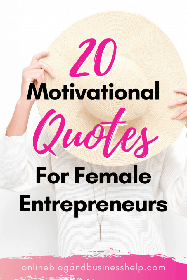 """Woman covering face with hat and text """"20 Motivational Quotes for Female Entrepreneurs"""""""