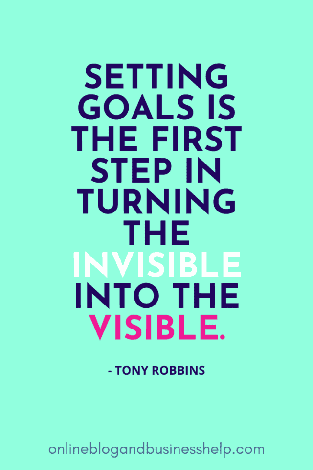 """Image Quote: """"Setting goals is the first step in turning the invisible into the visible."""" - Tony Robbins"""