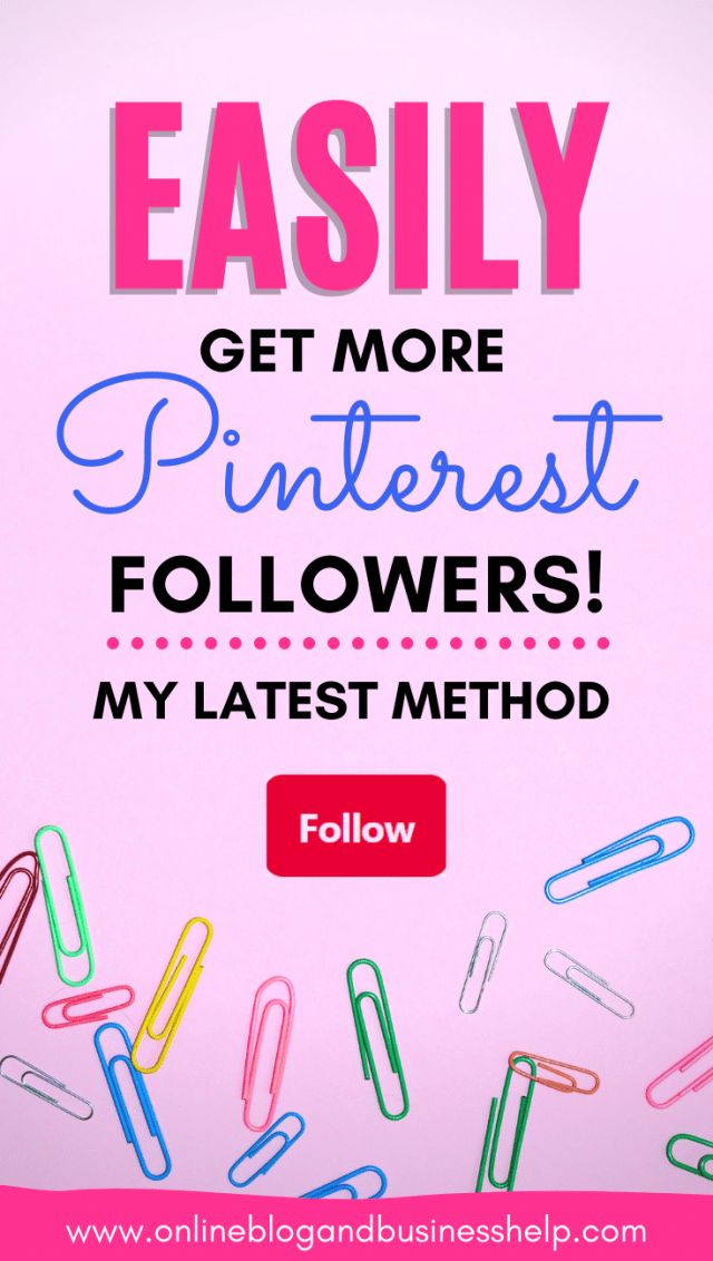 """Text """"Easily Get More Pinterest Followers - My Latest Method"""" on pink background"""