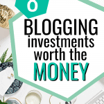 8 Blogging Investments worth the money