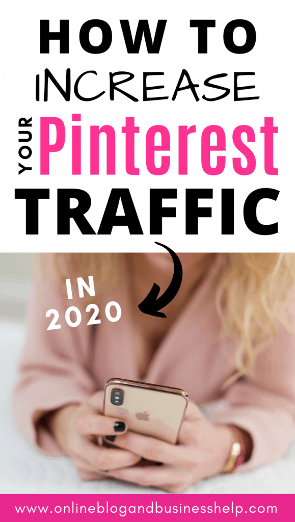 """Woman on iPhone with text """"How to Increase Your Pinterest Traffic in 2020"""""""