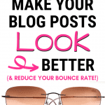 How to make your blog posts look better (and reduce your bounce rate)