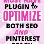 The Must Have Plugin to Optimize Both SEO and Pinterest Reach