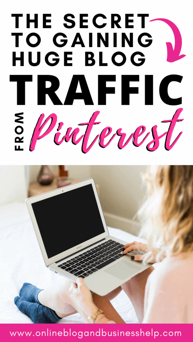 "Woman on laptop with text ""The Secret to Gaining Huge Blog Traffic From Pinterest"""