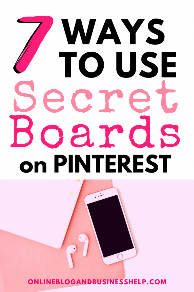 7 Ways to Use Secret Boards on Pinterest