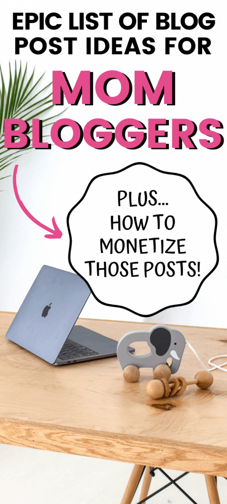 The Epic List of Blog Post Ideas for Mommy Bloggers!