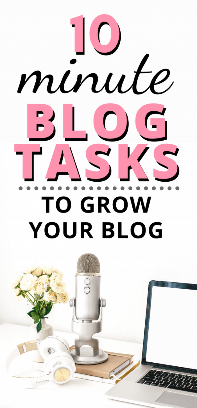 "computer and desk supplies with text ""10 Minute Blog Tasks to Grow Your Blog When You're Short on Time"""