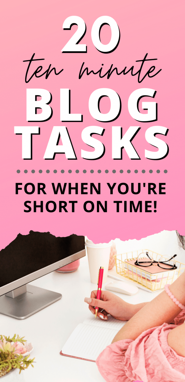 "Pink graphic with text ""20 Ten Minute Blog Tasks for When You're Short on Time"""