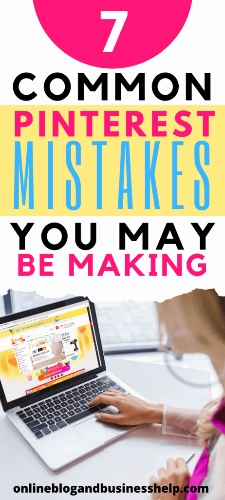 7 Common Pinterest Mistakes You May Be Making