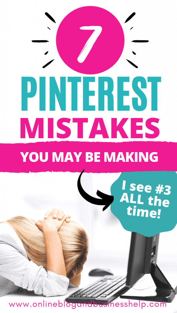 7 Pinterest Mistakes You May Be Making