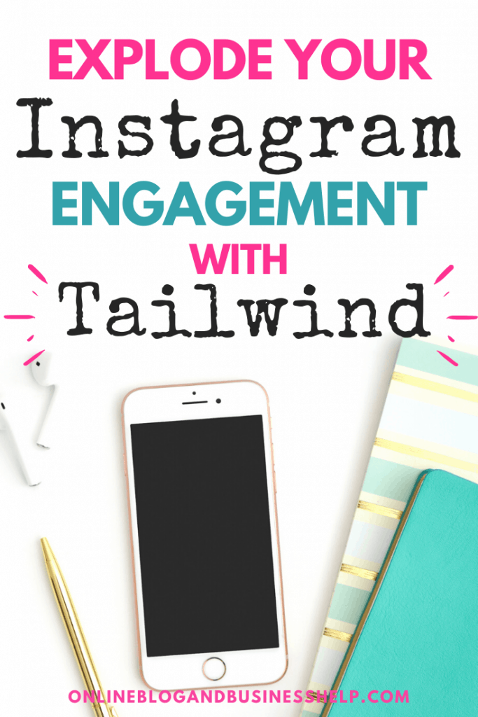 """iPhone on desk with text """"Explode Your Instagram Engagement with Tailwind"""""""
