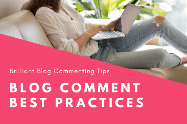 Blog Comment Best Practice Tips