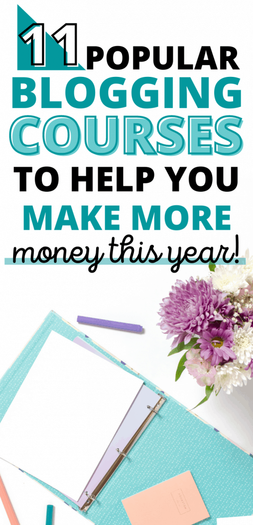 """Blue binder and purple flowers on desk with text """"11 Popular Blogging Courses to Help You Make More Money This Year"""""""