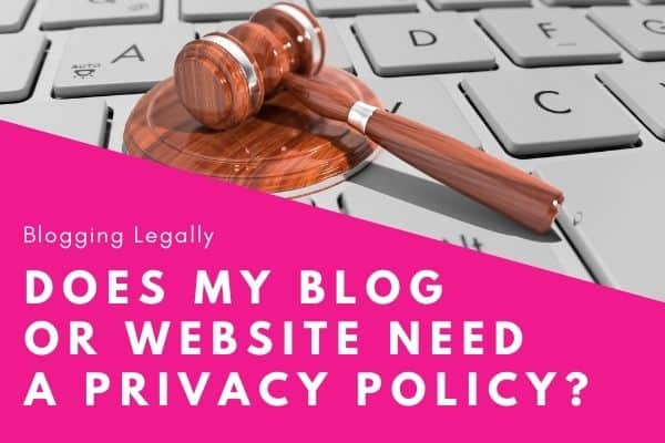 Does my blog or website need a privacy policy?