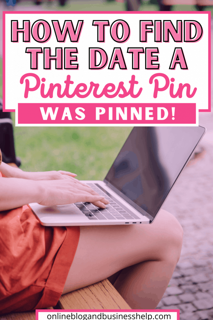 How to Find the Date a Pinterest Pin was Pinned!