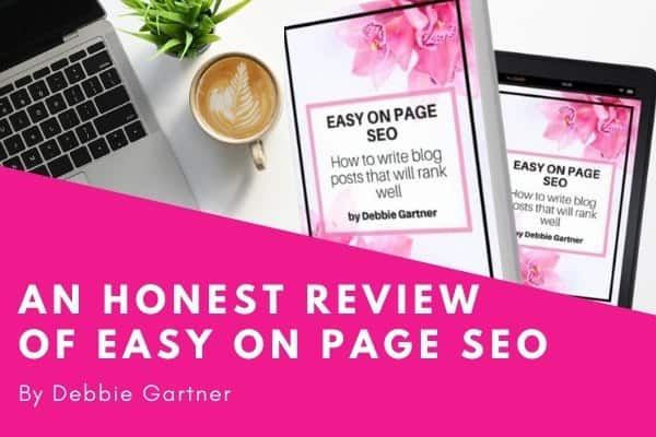 An Honest Review of Easy on Page SEO by Debbie Gartner