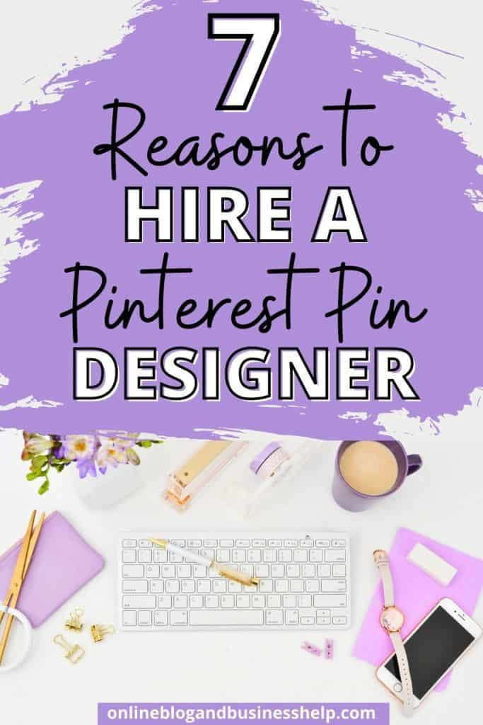 7 Reasons to Hire a Pinterest Pin Designer