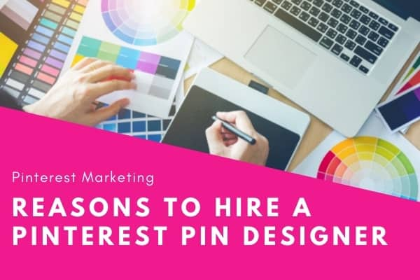 Reasons to Hire a Pinterest Pin Designer