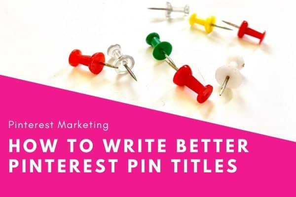 How to write better pinterest pin titles