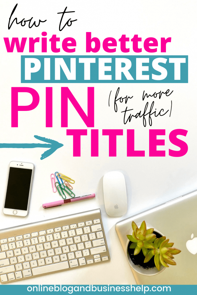 how to write better pinterest pin titles for more traffic