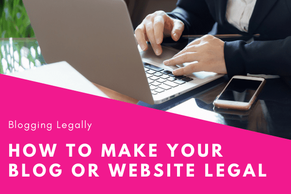How to Make Your Blog or Website Legal
